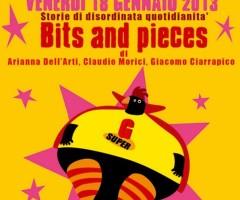 Bits and Pieces / storie di disordinata quotidianità