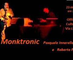 Monktronik- Pasquale Innarella e Roberto Fega