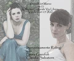 Venerdì 28 marzo 2014 – 'Improvvisamente riding!' – reading teatrale di e con Laura Garofoli e Claudia Salvatore