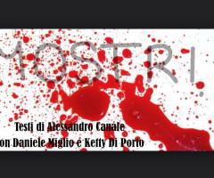 venerdì 9 e sabato 10 maggio 2014 – 'Mostri'- spettacolo teatrale