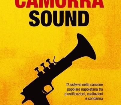 VENERDI' 20 SETTEMBRE 2014 – CAMORRA SOUND -