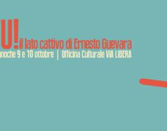 9 e 10 ottobre 2015 EHI TU! il lato cattivo di Ernesto Guevara spettacolo teatrale di e con Alessandro Pera e Antonio Sinisi