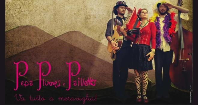 """Venerdì 18 dicembre – PEPA PLUMES E PAILLETTES – presentazione album di debutto """"Va tutto a meraviglia!"""""""
