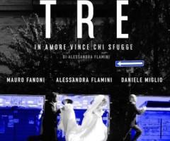 venerdì 4 e Domenica 6 dicembre – TRE in amore vince chi sfugge – spettacolo teatrale di Lacrime di Fernet