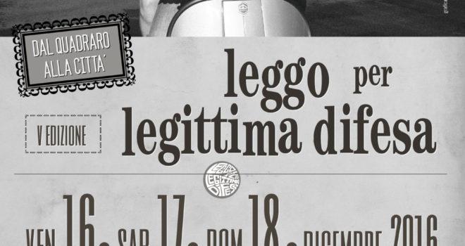 LEGGO PER LEGITTIMA DIFESA V EDIZIONE Dal Quadraro alla città   Venerdì 16 – sabato 17 – domenica 18  DICEMBRE 2016 presso SCuP! Sport e Cultura Popolare Via della Stazione Tuscolana 82, Roma