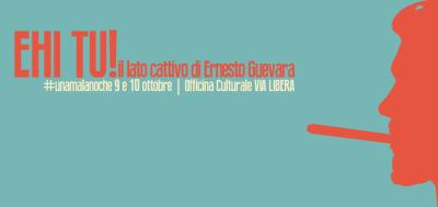 EHI TU! il lato cattivo di Ernesto Guevara di e con Alessandro Pera e Antonio Sinisi