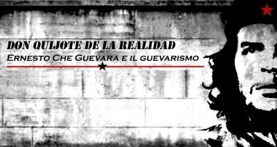 venerdì 6 NOV ore 20 presentazione del progetto di CROWDFUNDING Don Quijote de la Realidad. Ernesto Che Guevara e il guevarismo